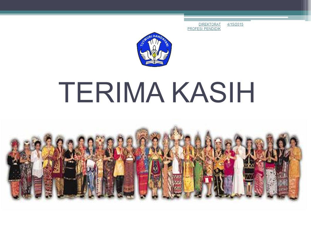 TERIMA KASIH 4/15/2015DIREKTORAT PROFESI PENDIDIK