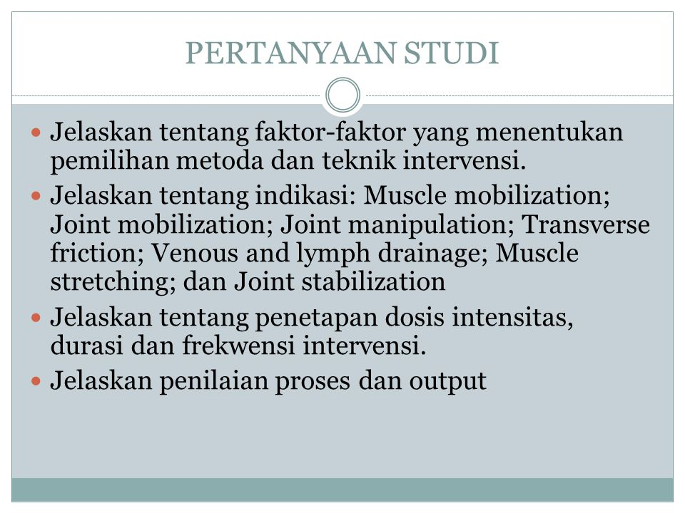INTERVENSION MUSCLE MOBILIZATION  Indikasi: spasm, tightness, contracted, tendo-/myosis, lymph&/venous edeme, muscle adhesion, etc  Direct manual stretch  Contract relax & stretching  Massage technique (transverse friction etc)  Otot spine terutama tonic