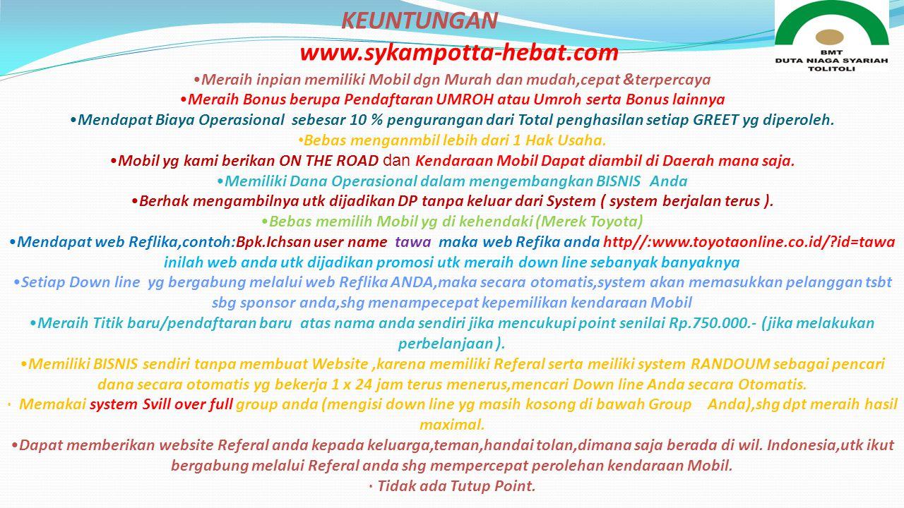 KETENTUAN &KEUNTUNGAN LAINNYA www.sykampotta-hebat.com KETENTUAN Dalam Rangka Ikut berpartisipasi dlm Membangun Daerah Kab.Tolitoli,Setiap Member dalam wil.