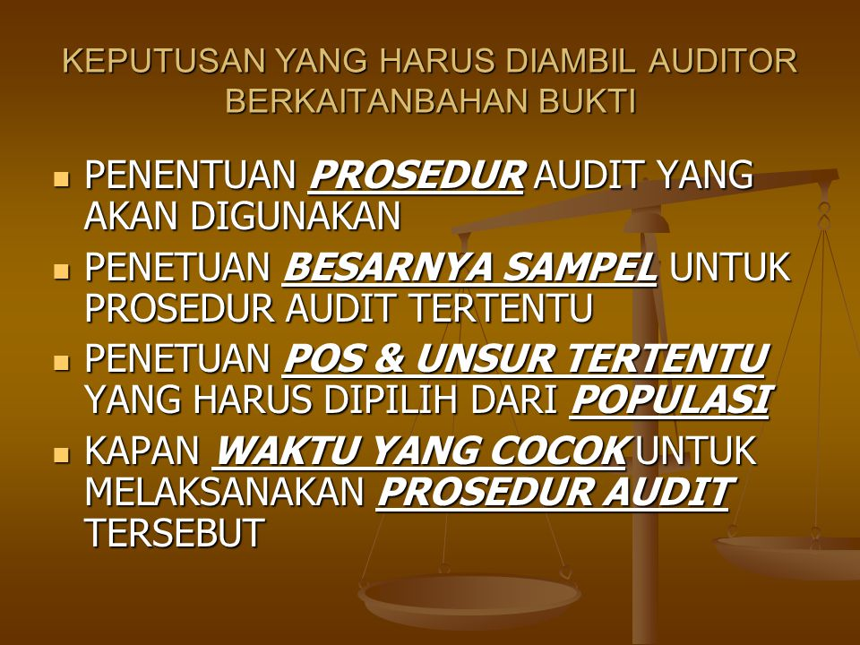 PROSEDUR AUDIT DALAM MENGUMPULKAN TIPE AUDIT PEMERIKSAAN FISIK (PHYSICAL EXAMINATION) PEMERIKSAAN FISIK (PHYSICAL EXAMINATION) KONFIRMASI (CONFIRMATION) KONFIRMASI (CONFIRMATION) DOKUMENTASI (DOCUMENTATION) DOKUMENTASI (DOCUMENTATION) PENGAMATAN (OBSERVATION) PENGAMATAN (OBSERVATION) TANYA JAWAB DENGAN KLIEN (INQUIRIES OF THE CLIEN) TANYA JAWAB DENGAN KLIEN (INQUIRIES OF THE CLIEN) PELAKSANAAN ULANG (REFORMANCE) PELAKSANAAN ULANG (REFORMANCE) PROSEDUR ANALITIS ( ANALITICAL PROCEDUR) PROSEDUR ANALITIS ( ANALITICAL PROCEDUR)