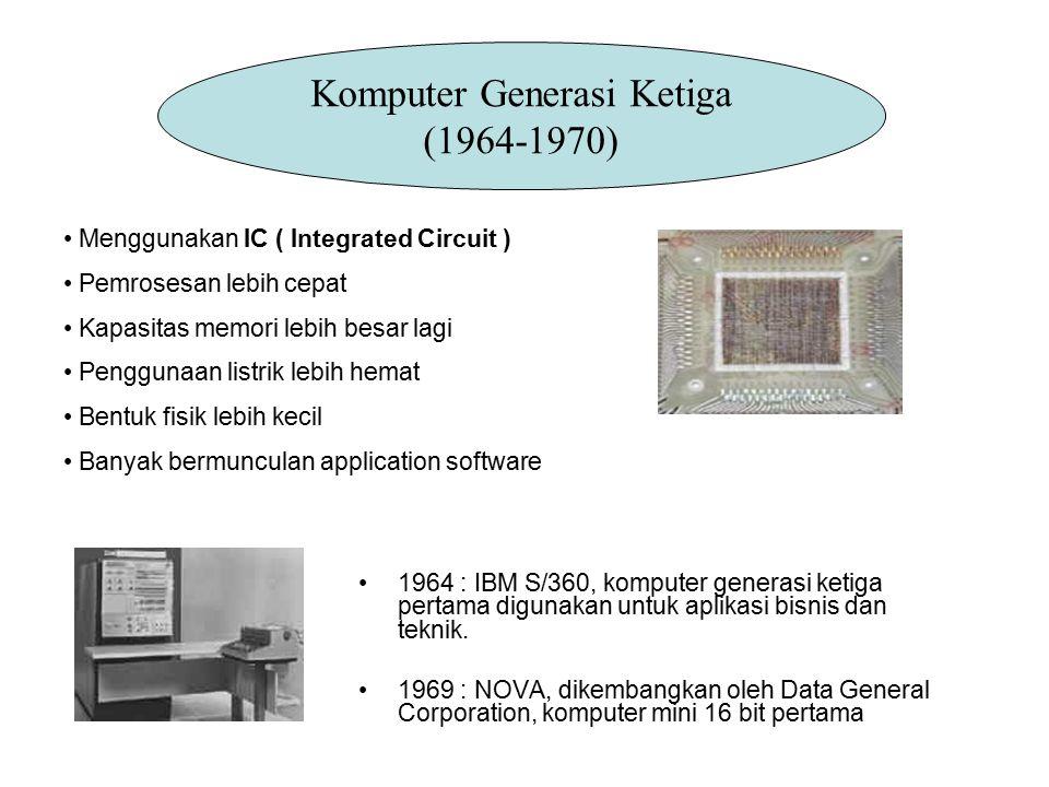 Menggunakaan Large Scale Integration ( LSI ) Dikembangkan komputer micro yang menggunakan microprocessor dan semiconductor yg berbentuk chip untuk memori komputer Komputer Generasi Keempat (1970-1990) IBM 370, komputer generasi keempat yang pertama Cray 1, Komputer super pertama Apole II, Personal Computer pertama Komputer IBM PC yang pertama Pentium II AMD K6 3D