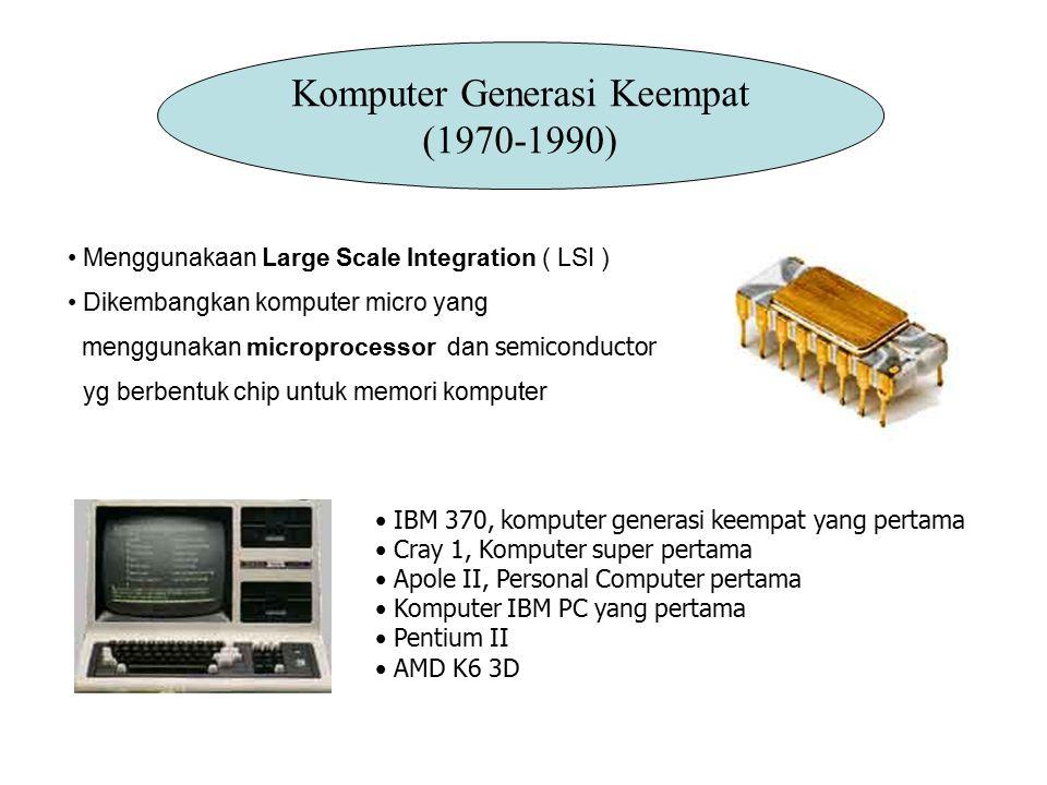 Menggunakaan Very Large Scale Integration ( VLSI ) Adanya microprocessor dan semi conductor Komputer pada generasi ini mengembangkan komputer yang bisa bercakap dengan manusia sehingga bisa meniru intelegensi manusia Dikenal juga dengan sebutan Generasi Pentium.