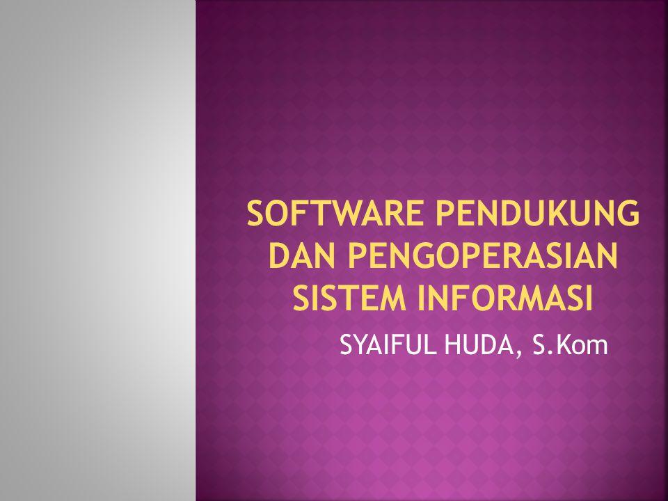 Software merupakan perangkat yang dapat dilihat oleh mata, tetapi tidak dapat diraba.
