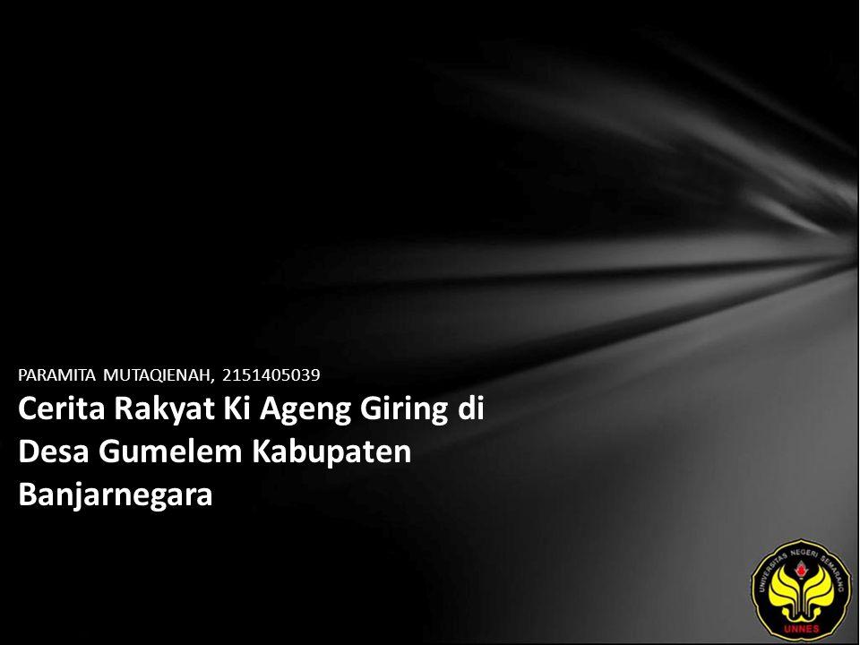 PARAMITA MUTAQIENAH, 2151405039 Cerita Rakyat Ki Ageng Giring di Desa Gumelem Kabupaten Banjarnegara