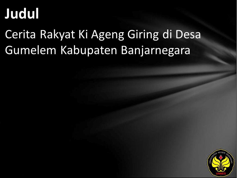 Judul Cerita Rakyat Ki Ageng Giring di Desa Gumelem Kabupaten Banjarnegara