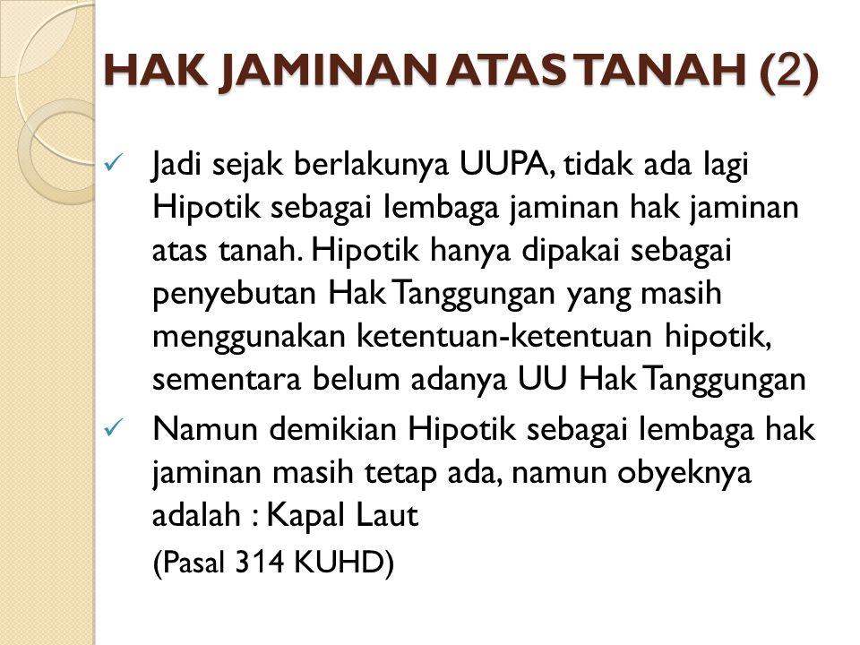 HAK JAMINAN ATAS TANAH (3) 3.SEJAK BERLAKUNYA UU No.