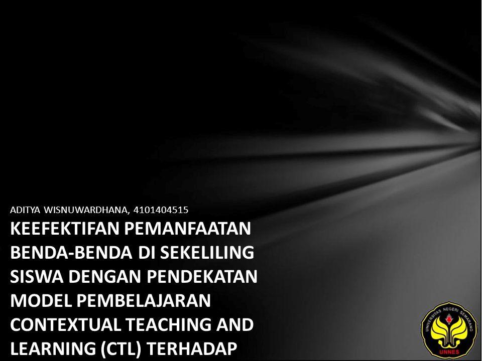 Identitas Mahasiswa - NAMA : ADITYA WISNUWARDHANA - NIM : 4101404515 - PRODI : Pendidikan Matematika - JURUSAN : Matematika - FAKULTAS : Matematika dan Ilmu Pengetahuan Alam - EMAIL : wardhana_adityawisnu pada domain yahoo.com - PEMBIMBING 1 : Dra.