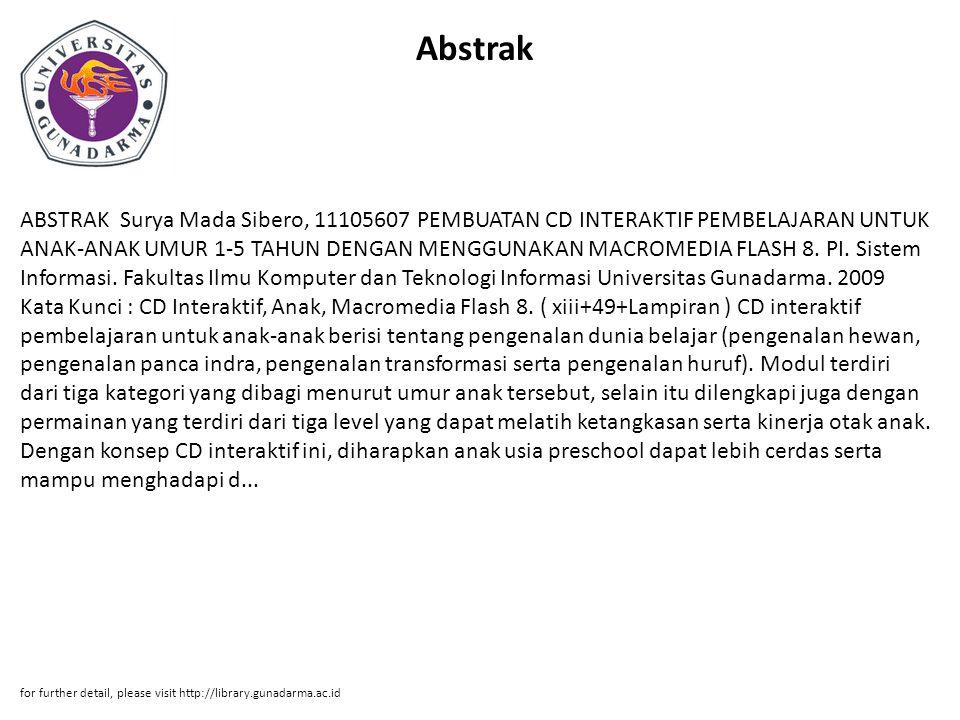 Abstrak ABSTRAK Surya Mada Sibero, 11105607 PEMBUATAN CD INTERAKTIF PEMBELAJARAN UNTUK ANAK-ANAK UMUR 1-5 TAHUN DENGAN MENGGUNAKAN MACROMEDIA FLASH 8.