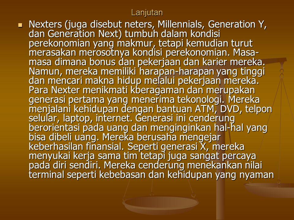 Lanjutan Nexters (juga disebut neters, Millennials, Generation Y, dan Generation Next) tumbuh dalam kondisi perekonomian yang makmur, tetapi kemudian