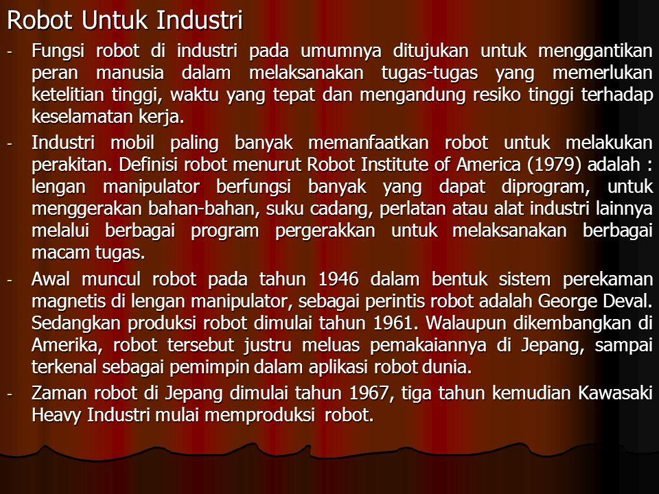 Struktur Robot dan Penggunaannya - Robot industri pada umumnya terdiri dari sebuah bangunan besar dengan beberapa lengan lengkap dengan penjepit, sensor dan peralatan pada ujungnya.