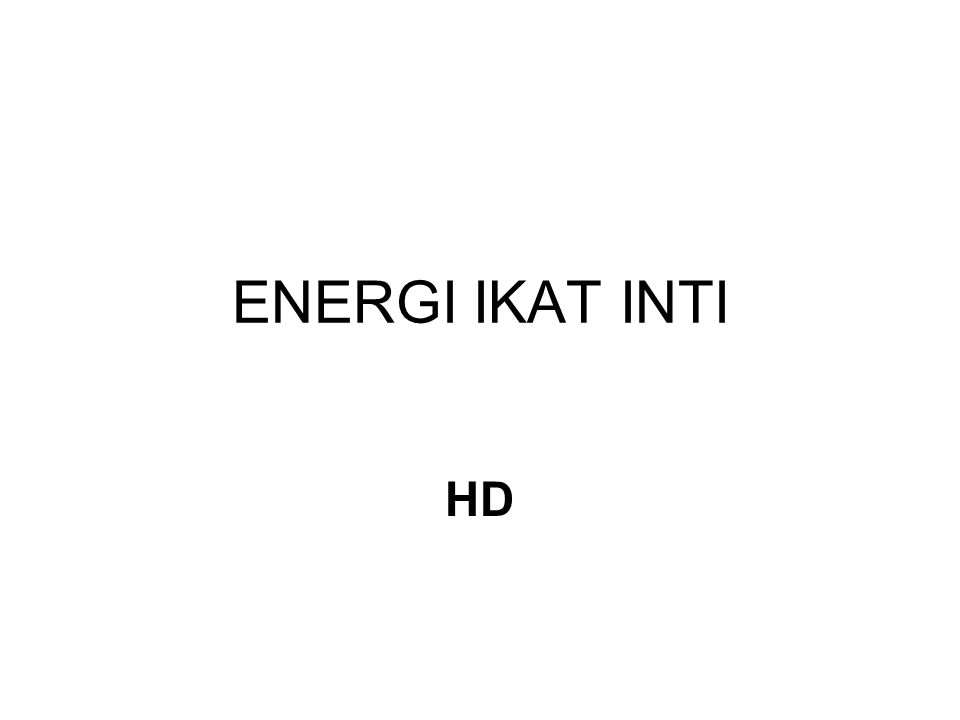Nomor atom (Z) UnsurLambangNomor massaMassa atom sma 1Hidrogen Deuterium Tritium HDTHDT 123123 1,007 825 2,014 102 3,016 049 2HeliumHe3434 3,016 029 4,002 602 3LitiumLi6767 6,015 121 7,016 003 6KarbonC11 12 13 14 11,011 433 12,000 000 13,003 355 14,003 242 8OksigenO15 16 18 15,003 065 15,994 915 17,999 160 10NeonNe20 22 19,992 435 21,991 383 11NatriumNa22 23 24 21,994 434 22,989 767 23,990 961 Partikel MuatanKgsmaMeV/c 2 Proton+e 10 -27 1,007 276938 Netron0 10 -27 1,008 665939 Elektron-e10 -31 0,000 5490,511 Tabel 1 massa atom dari berbagai unsur Tabel 2 muatan dan massa proton, netron dan elektron catatan: massa atom yang diberikan pada kolom 5 adalah massa untuk atom netral, termasuk Z elektron