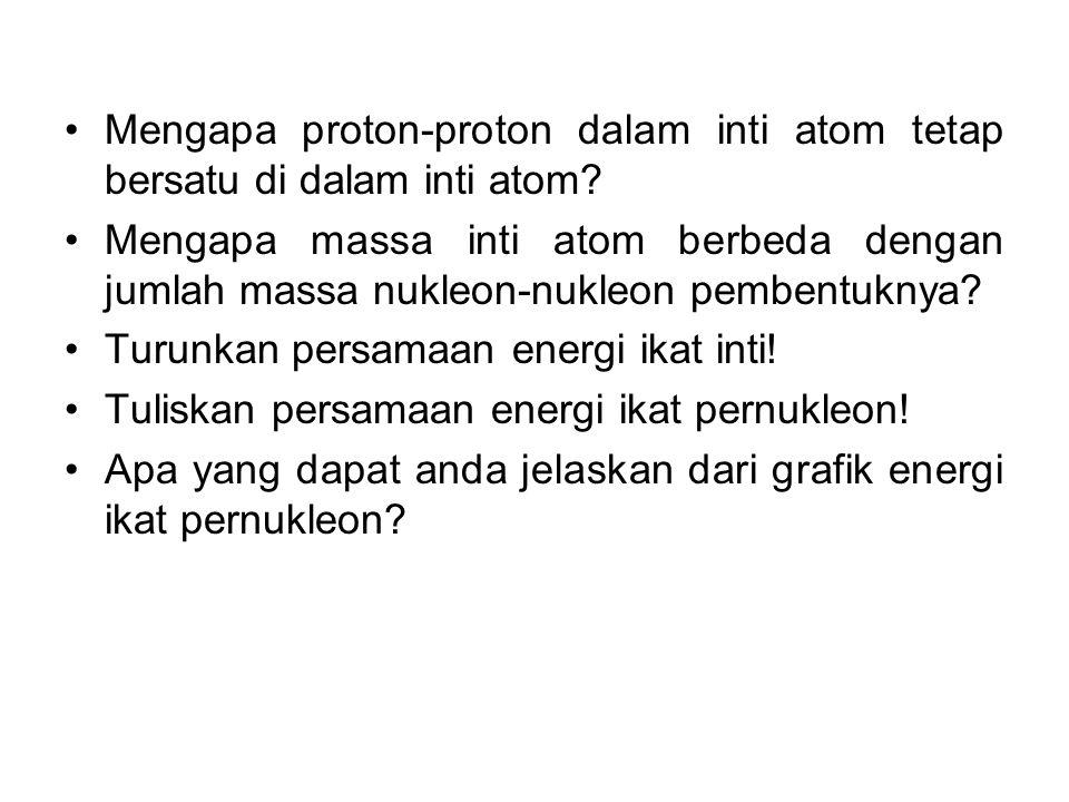 GAYA INTI Gaya inti adalah gaya tarik menarik antar nukleon Gaya inti berperan mengikat nukleon-nukleon tetap bersatu dalam inti atom Gaya inti merupakan gaya terkuat dibandingkan dengan gaya gravitasi dan gaya elektrostatik Gaya inti memiliki jangkaun terbatas dan tidak memenuhi hukum kuadrat kebalikan Tidak bergantung dari jenis muatan nukleon