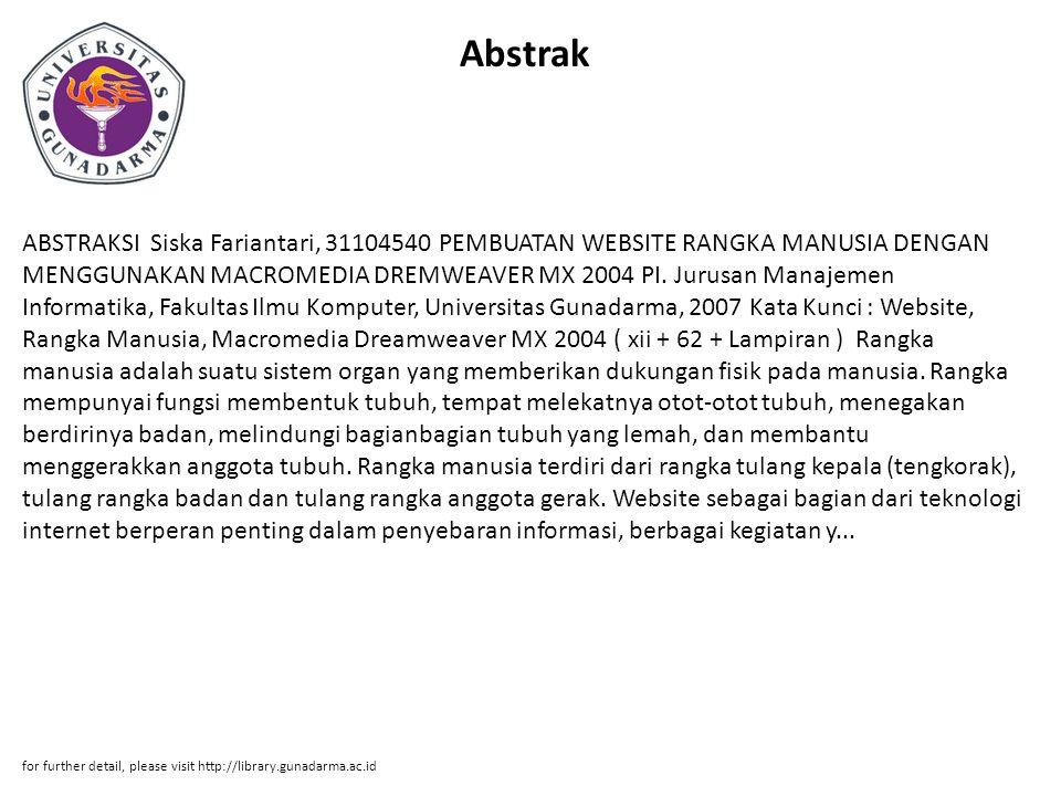 Abstrak ABSTRAKSI Siska Fariantari, 31104540 PEMBUATAN WEBSITE RANGKA MANUSIA DENGAN MENGGUNAKAN MACROMEDIA DREMWEAVER MX 2004 PI.