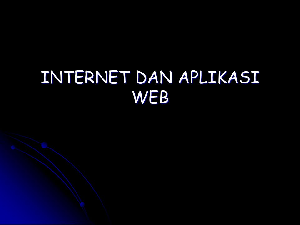 Internet = WEB .Internet = WEB . Internet = Intranet .