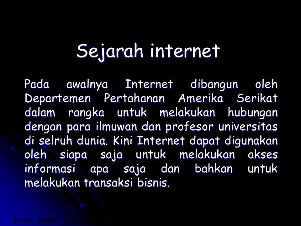 Sejarah internet Pada awalnya Internet dibangun oleh Departemen Pertahanan Amerika Serikat dalam rangka untuk melakukan hubungan dengan para ilmuwan d