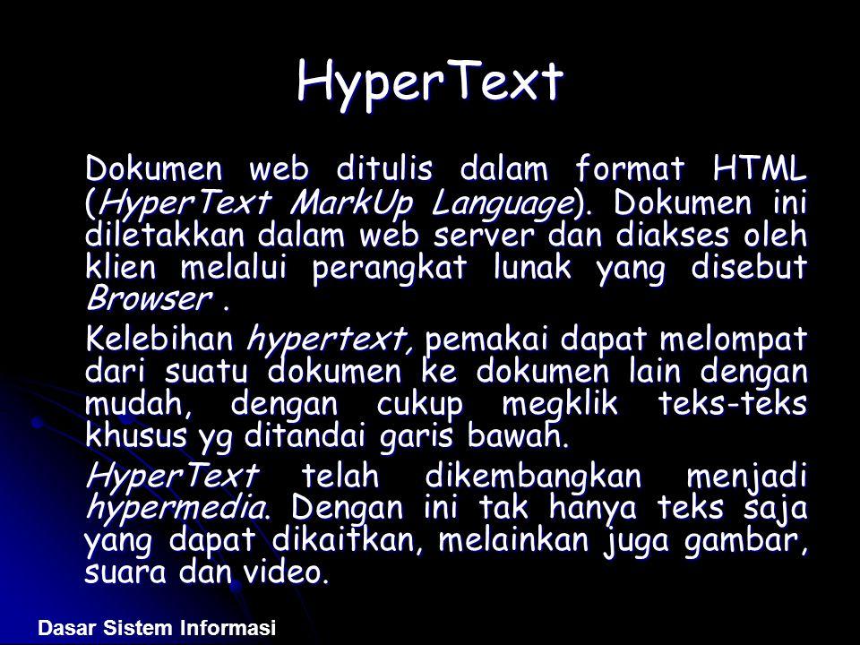 HyperText Dokumen web ditulis dalam format HTML (HyperText MarkUp Language). Dokumen ini diletakkan dalam web server dan diakses oleh klien melalui pe