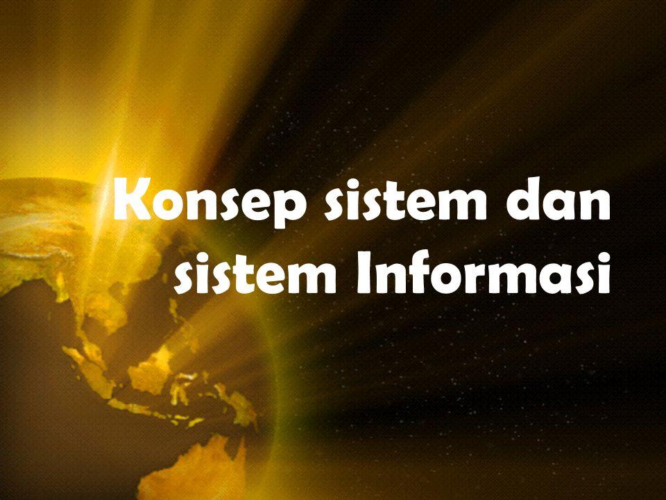 Dan Sistem Informasi Konsep sistem dan sistem Informasi