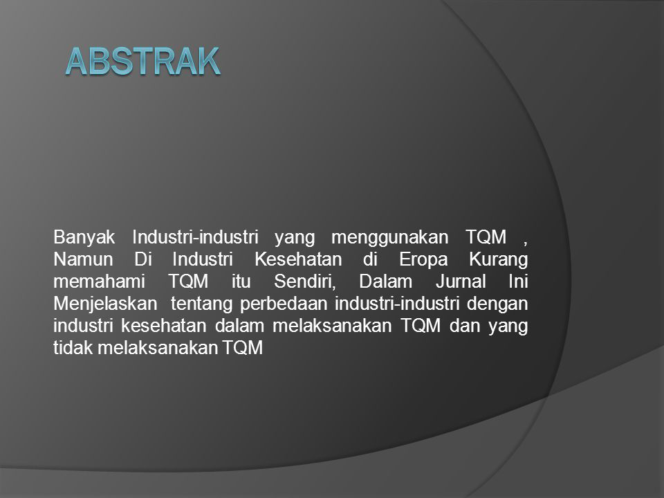TQM adalah suatu pendekatan yang berjanji untuk meningkatkan kualitas yang baik akan tetapi dengan biaya yang rendah.