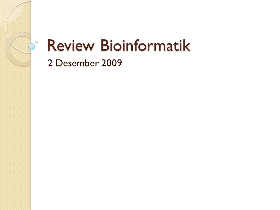 Review Bioinformatik 2 Desember 2009