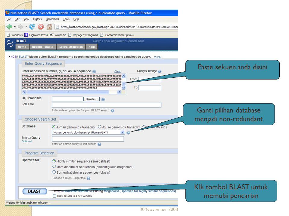 30 November 2008 Paste sekuen anda disini Ganti pilihan database menjadi non-redundant Klk tombol BLAST untuk memulai pencarian