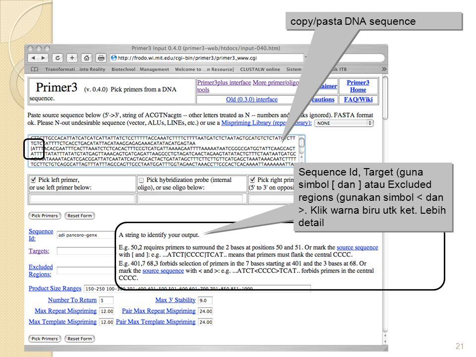 21 copy/pasta DNA sequence Sequence Id, Target (guna simbol [ dan ] atau Excluded regions (gunakan simbol. Klik warna biru utk ket. Lebih detail