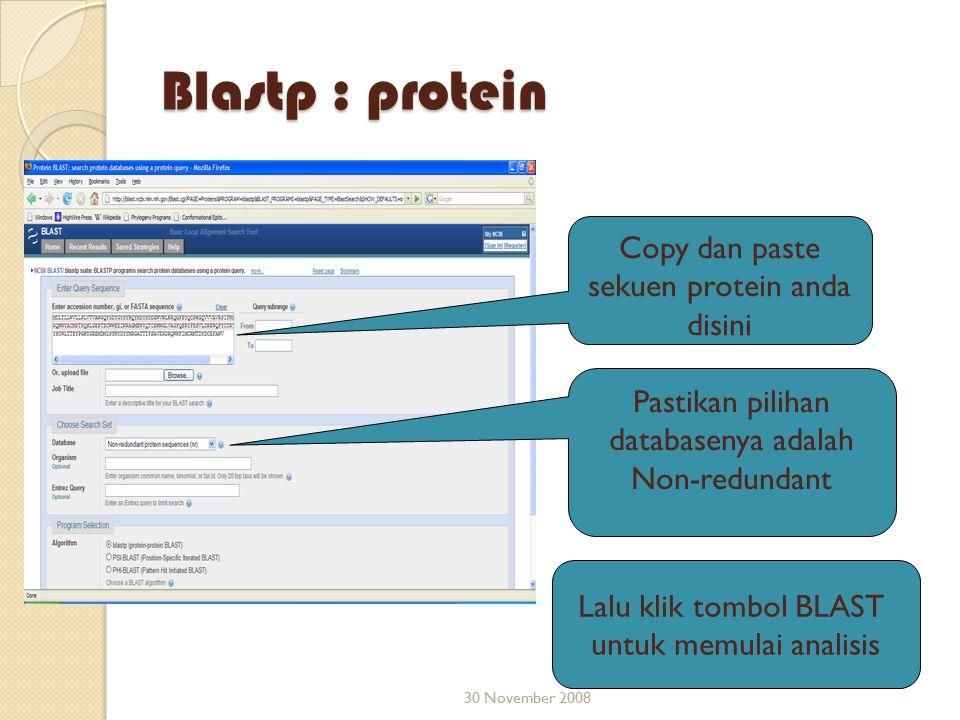 Blastp : protein 30 November 2008 Copy dan paste sekuen protein anda disini Pastikan pilihan databasenya adalah Non-redundant Lalu klik tombol BLAST u