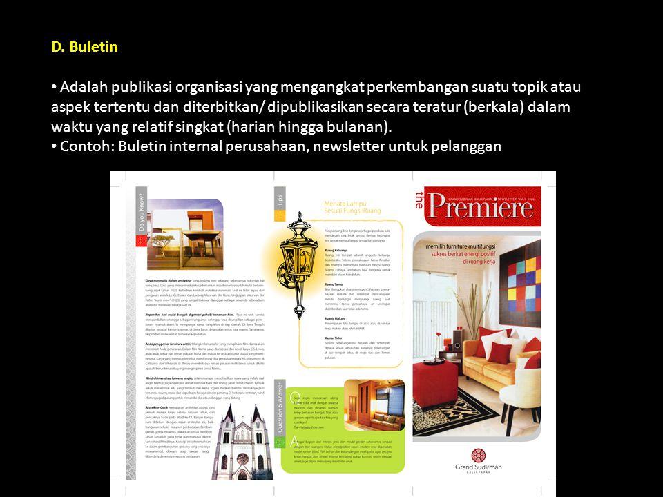 D. Buletin Adalah publikasi organisasi yang mengangkat perkembangan suatu topik atau aspek tertentu dan diterbitkan/ dipublikasikan secara teratur (be
