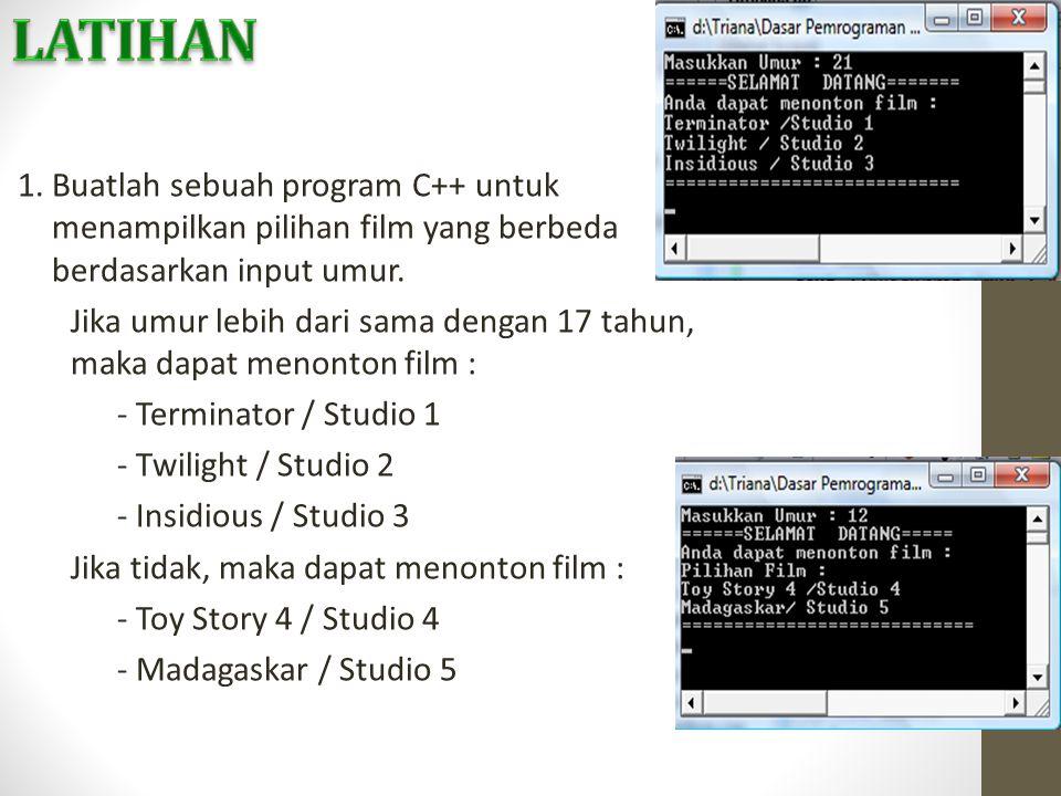 1. Buatlah sebuah program C++ untuk menampilkan pilihan film yang berbeda berdasarkan input umur. Jika umur lebih dari sama dengan 17 tahun, maka dapa