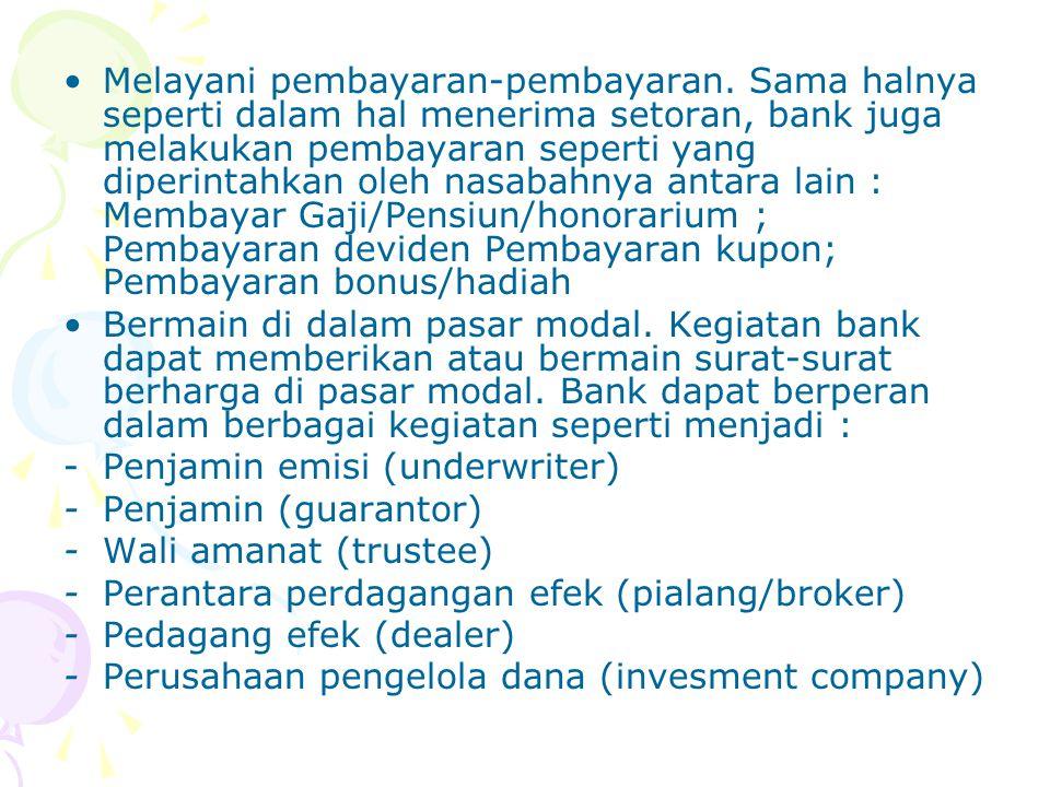 Melayani pembayaran-pembayaran. Sama halnya seperti dalam hal menerima setoran, bank juga melakukan pembayaran seperti yang diperintahkan oleh nasaba
