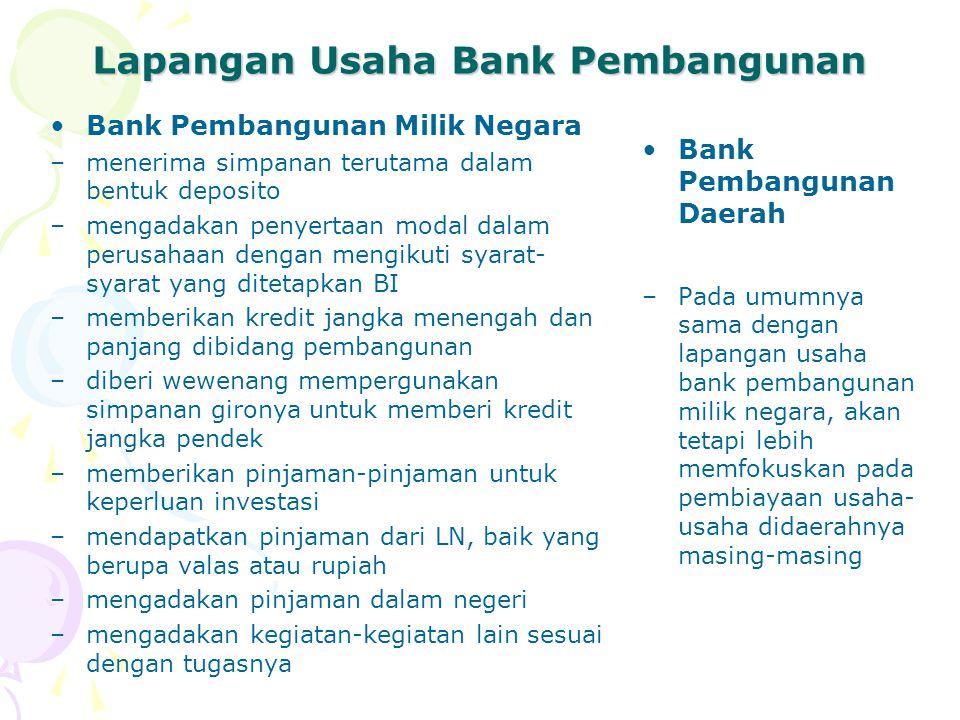 Lapangan Usaha Bank Pembangunan Bank Pembangunan Milik Negara –menerima simpanan terutama dalam bentuk deposito –mengadakan penyertaan modal dalam per