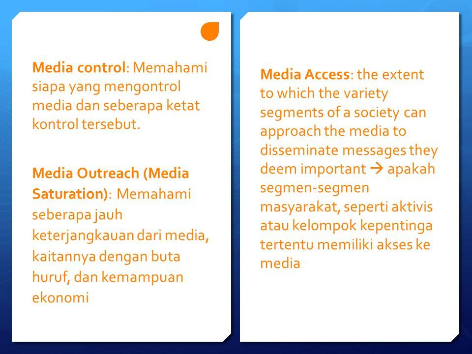 Media Control di Indonesia Before 1998  Sebagai perpanjangan tangan pemerintah  Memperkuat status quo After 1998  Demokratis.