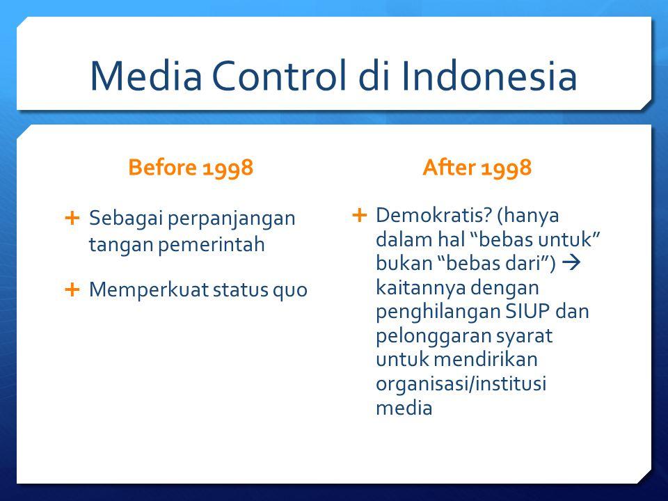 Media Ownership di Indonesia Media ownership dipengaruhi oleh beberapa prinsip dasar yang ditentukan oleh sistem politik dan level ekonomi negara: cross media ownership dan keterbatasan akses