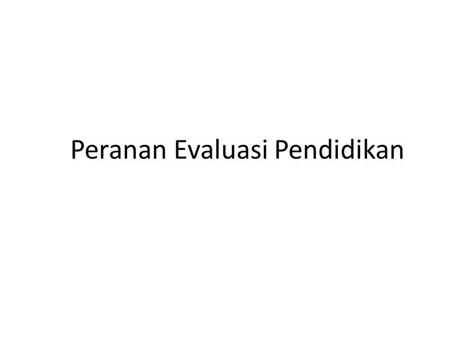Peranan Evaluasi Pendidikan