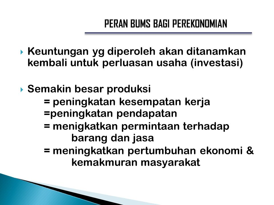 Keuntungan yg diperoleh akan ditanamkan kembali untuk perluasan usaha (investasi)  Semakin besar produksi = peningkatan kesempatan kerja =peningkat