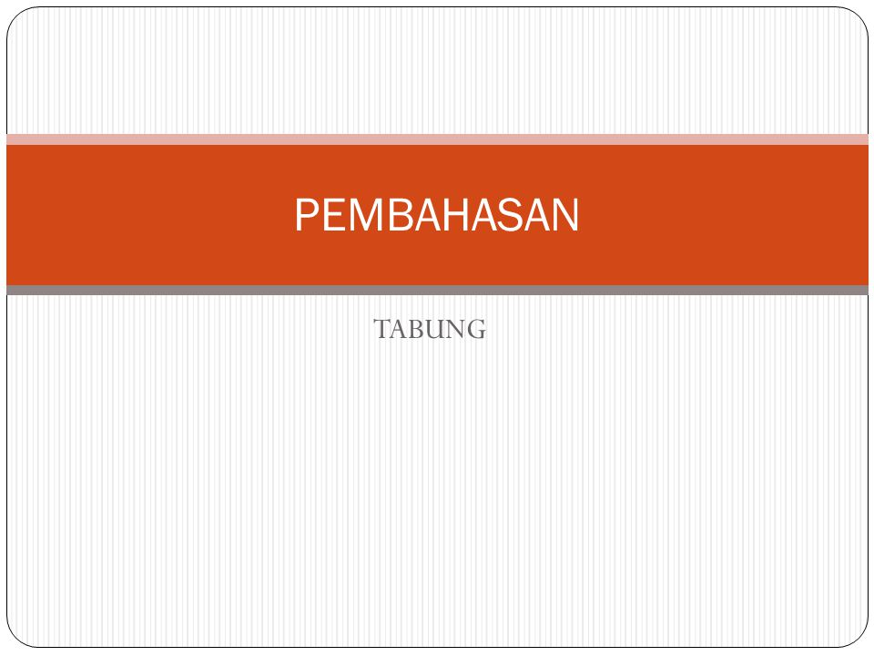 TABUNG PEMBAHASAN