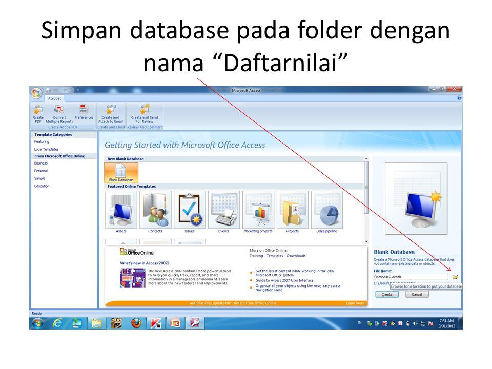 Simpan database pada folder dengan nama Daftarnilai