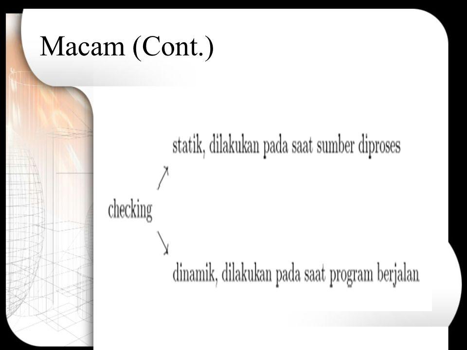 System Type Kumpulan aturan-aturan yang memberikan suatu type pada elemen suatu bahasa.