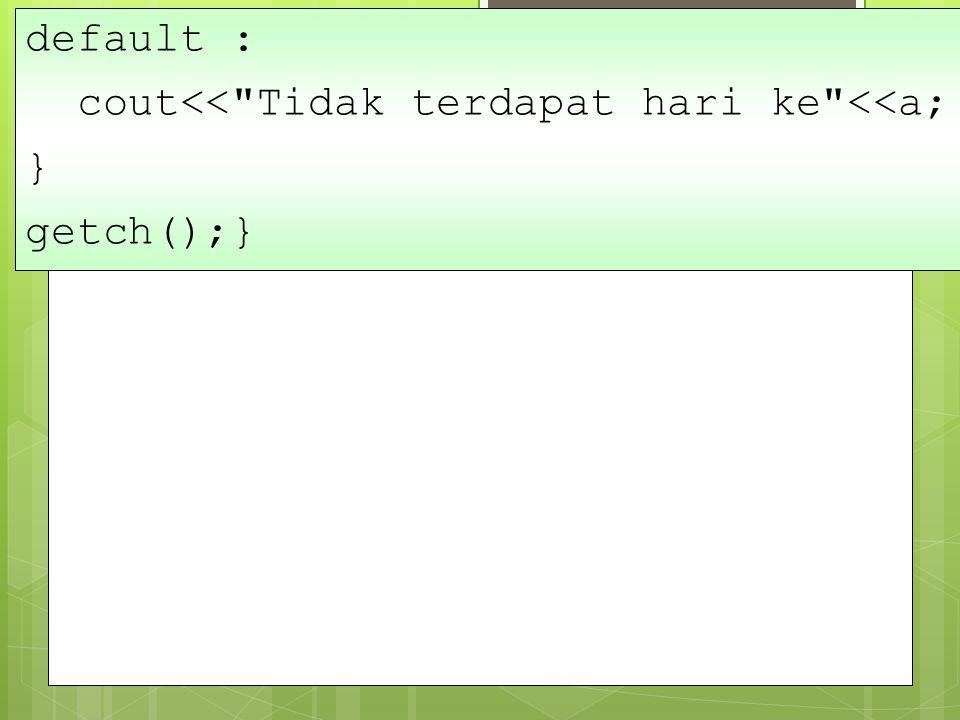 default : cout<<
