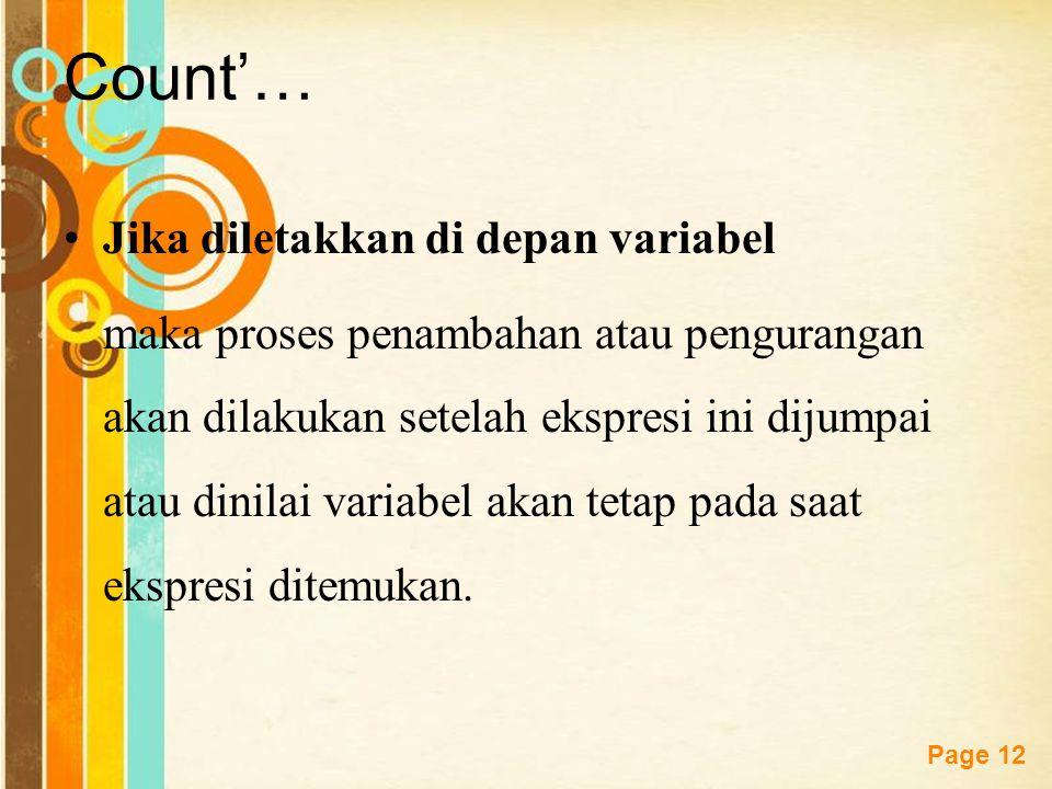 Free Powerpoint Templates Page 11 Count… Bentuk penulisan notasi mempunyai arti yang berbeda yaitu : Jika diletakkan di depan variabel, maka proses pe