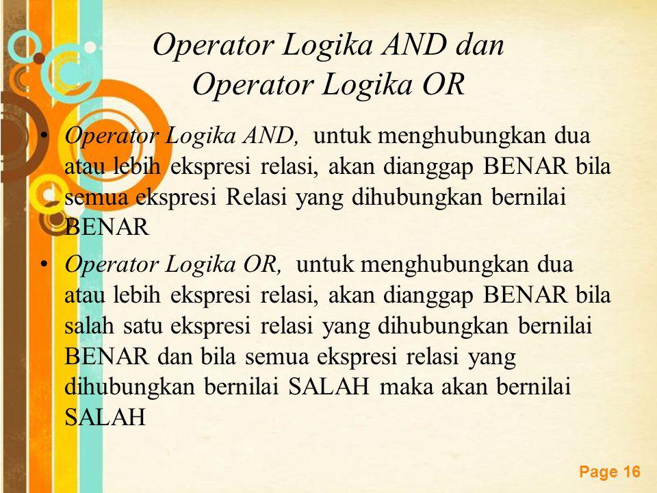 Free Powerpoint Templates Page 15 OPERATOR LOGIKA Operator Logika digunakan untuk menghubungkan dua buah opersai relasi menjadi sebuah ungkapan kondis
