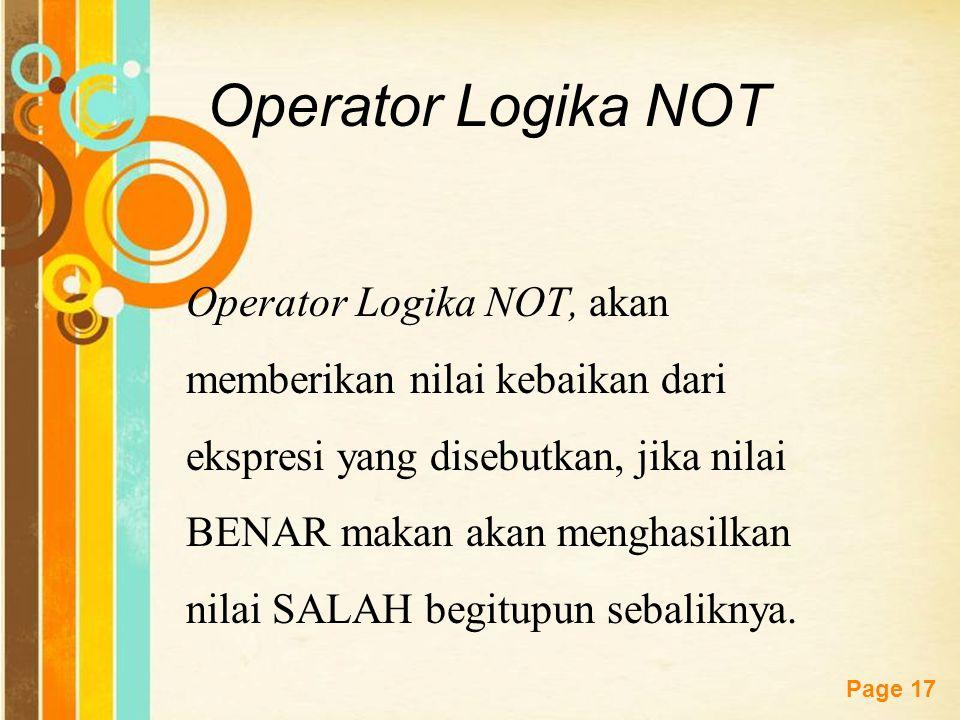 Free Powerpoint Templates Page 16 Operator Logika AND dan Operator Logika OR Operator Logika AND, untuk menghubungkan dua atau lebih ekspresi relasi,