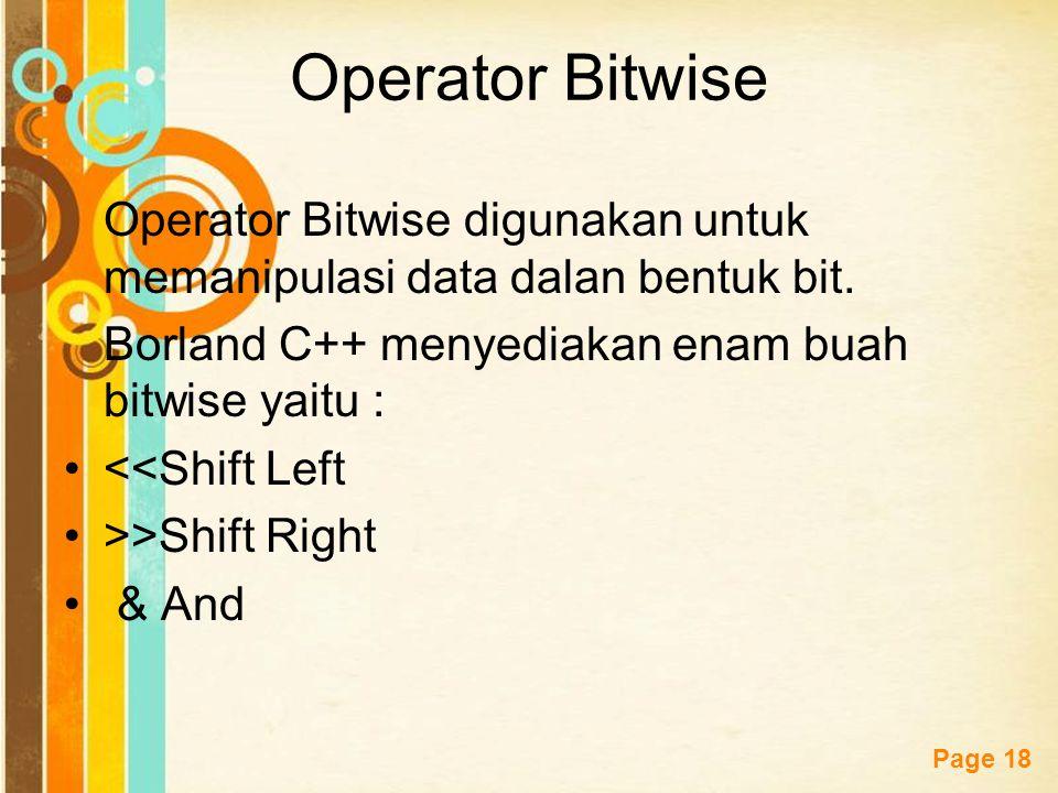 Free Powerpoint Templates Page 17 Operator Logika NOT Operator Logika NOT, akan memberikan nilai kebaikan dari ekspresi yang disebutkan, jika nilai BE