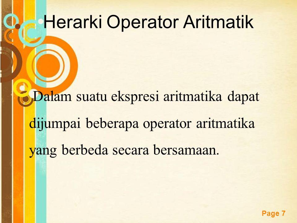 Free Powerpoint Templates Page 7 Herarki Operator Aritmatik Dalam suatu ekspresi aritmatika dapat dijumpai beberapa operator aritmatika yang berbeda secara bersamaan.