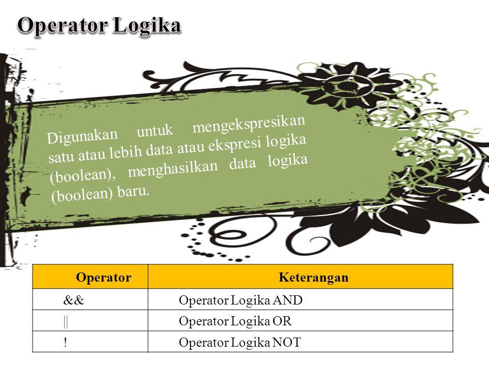 Operator logika AND digunakan untuk menghubungkan dua atau lebih ekspresi relasi, akan dianggap BENAR, bila semua ekspresi relasi yang dihubungkan bernilai BENAR.