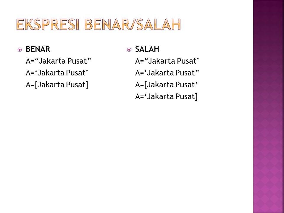 " BENAR A=""Jakarta Pusat"" A='Jakarta Pusat' A=[Jakarta Pusat]  SALAH A=""Jakarta Pusat' A='Jakarta Pusat"" A=[Jakarta Pusat' A='Jakarta Pusat]"
