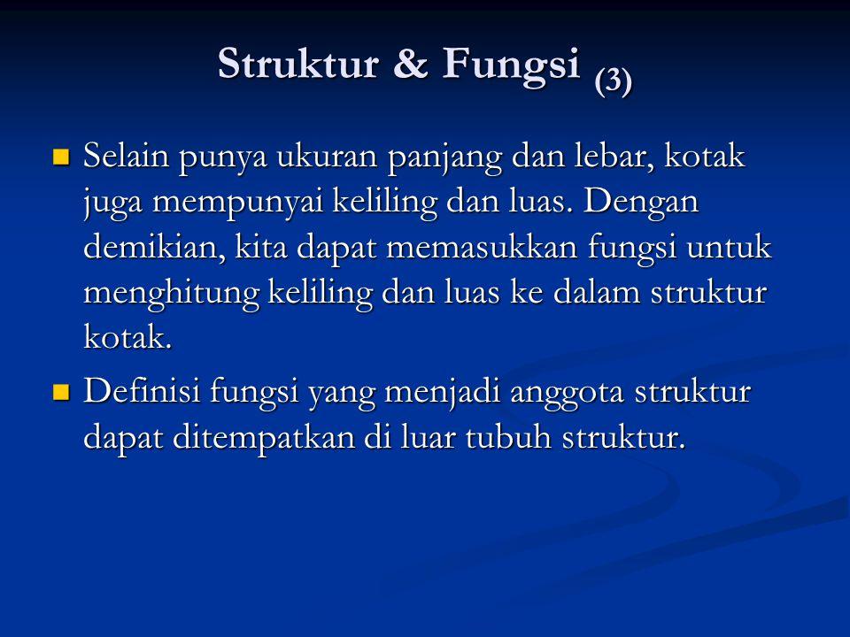 Struktur & Fungsi (3) Selain punya ukuran panjang dan lebar, kotak juga mempunyai keliling dan luas.