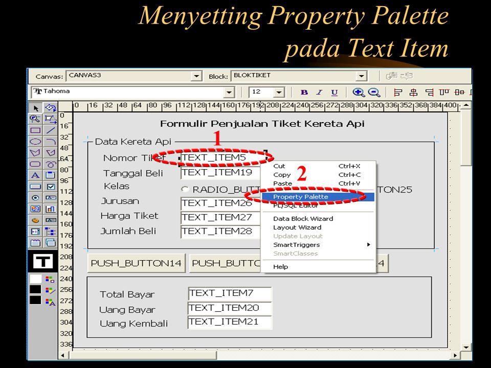 Menyetting Property Palette pada Text Item 1 2