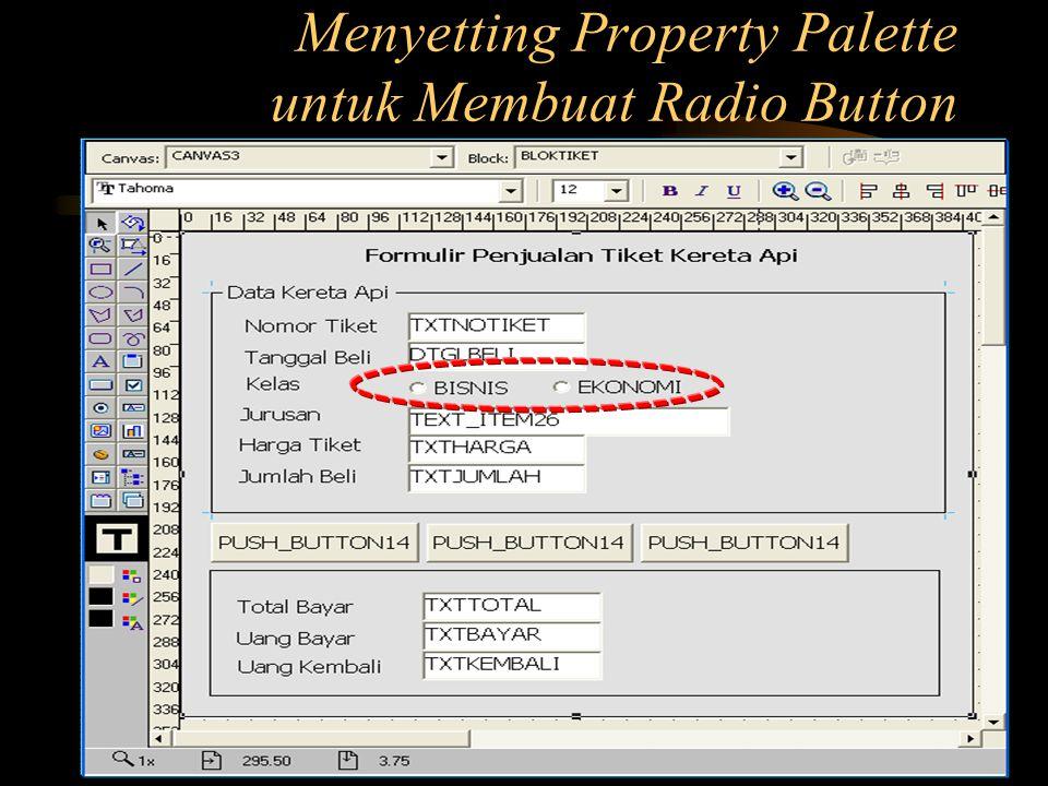 Menyetting Property Palette untuk Membuat Radio Button