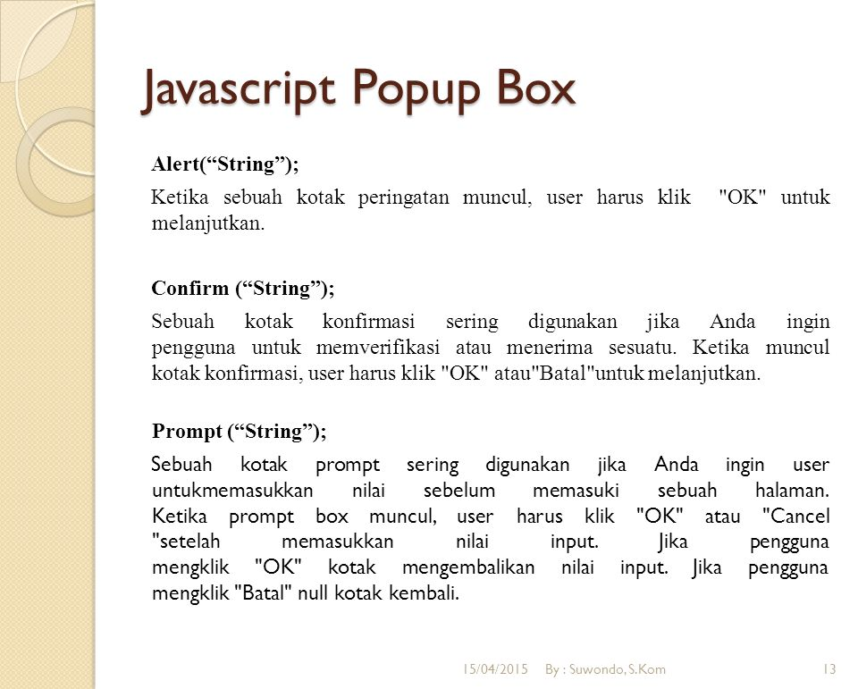 "Javascript Popup Box Alert(""String""); Ketika sebuah kotak peringatan muncul, user harus klik"