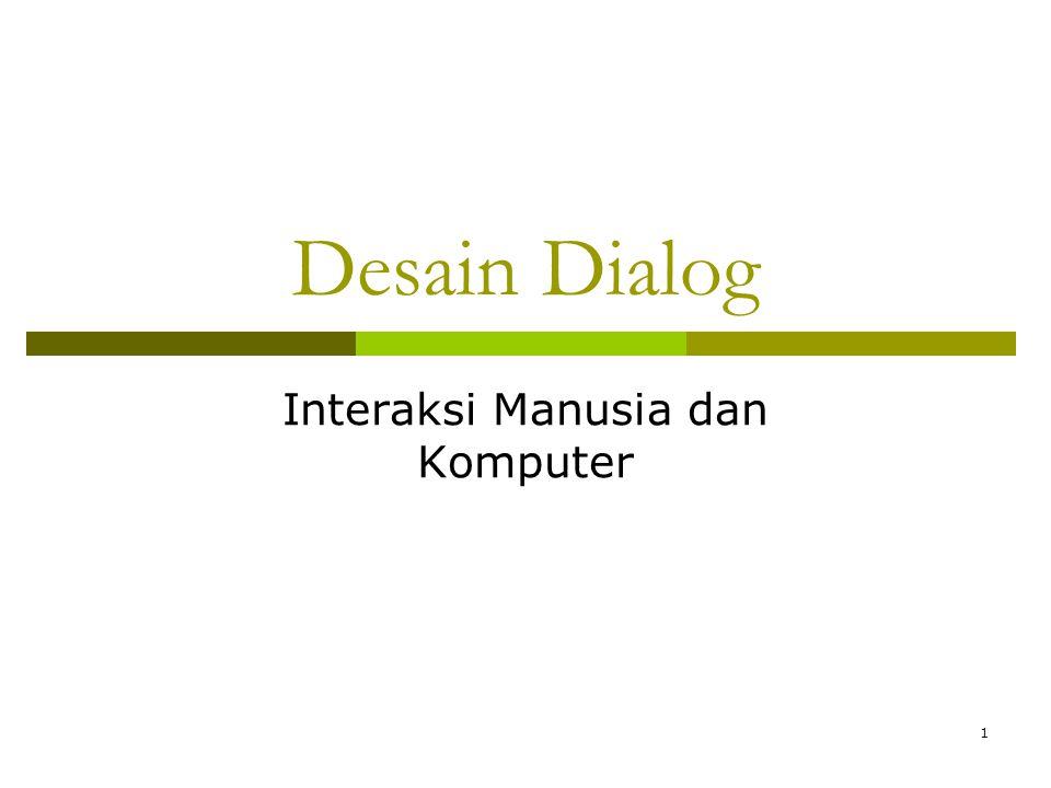 Desain Dialog Interaksi Manusia dan Komputer 1